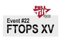 -- Full Tilt FTOPS XV - Event 22 --