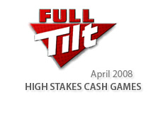 full tilt poker logo - high stakes cash games - april 2008