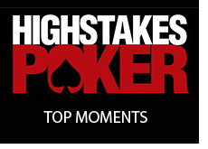 top moments from the tv show - high stakes poker