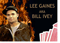 bill ivey aka lee gaines is on fire lately playing poker